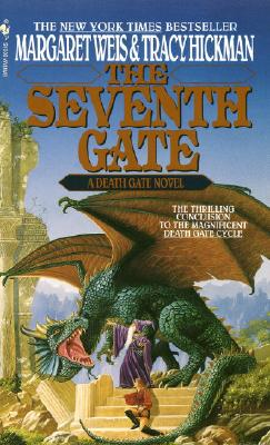 The Seventh Gate: A Death Gate Novel, Volume 7 - Weis, Margaret, and Hickman, Tracy