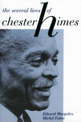 The Several Lives of Chester Himes - Margolies, Edward, Professor, and Fabre, Michel