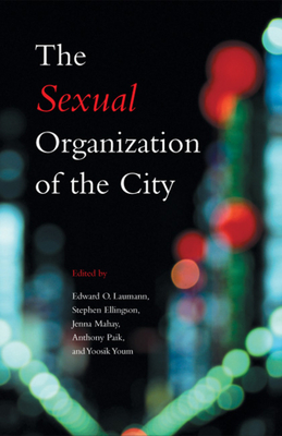 The Sexual Organization of the City - Laumann, Edward O (Editor)