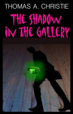 The Shadow in the Gallery - Christie, Thomas