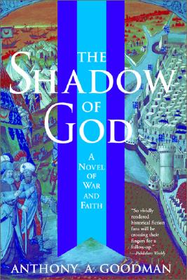 The Shadow of God: A Novel of War and Faith - Goodman, Anthony A