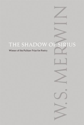 The Shadow of Sirius - Merwin, W S