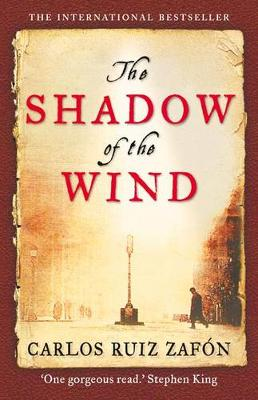 The Shadow of the Wind - Ruiz Zafon, Carlos, and Graves, Lucia (Translated by)