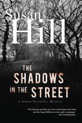 The Shadows in the Street: A Simon Serrailler Mystery - Hill, Susan