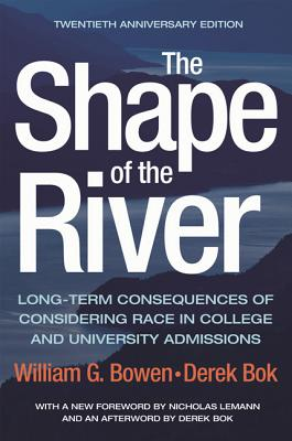 The Shape of the River: Long-Term Consequences of Considering Race in College and University Admissions Twentieth Anniversary Edition - G, Bowen William, and Bowen, William G, and Bok, Derek