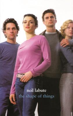 The Shape of Things - LaBute, Neil