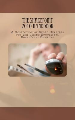 The Sharepoint 2010 Handbook - Beck, Paul, and Palmer, Veronique, and Oosterveld, Jasper