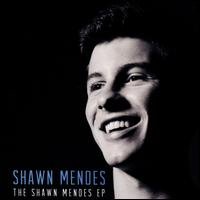 The Shawn Mendes EP - Shawn Mendes