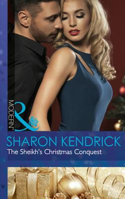 The Sheikh's Christmas Conquest - Kendrick, Sharon