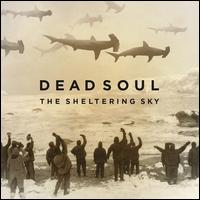 The Sheltering Sky - Dead Soul