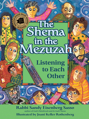 The Shema in the Mezuzah: Listening to Each Other - Sasso, Sandy Eisenberg, Rabbi