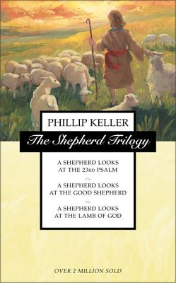 The Shepherd Trilogy: A Shepherd Looks at the 23rd Psalm, a Shepherd Looks at the Good Shepherd, a Shepherd Looks at the Lamb of God - Keller, W Phillip