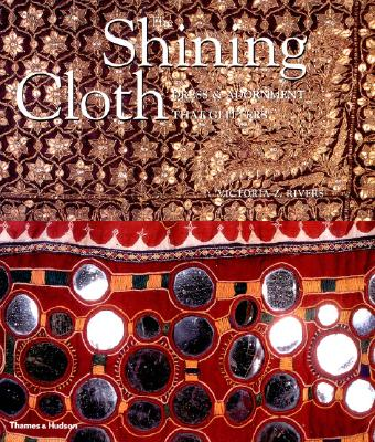 The Shining Cloth: Dress and Adornment That Glitter - Rivers, Victoria Z