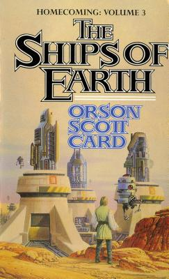 The Ships of Earth: Homecoming: Volume 3 - Card, Orson Scott