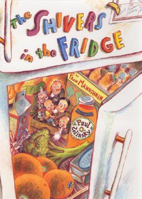 The Shivers in the Fridge - Manushkin, Fran