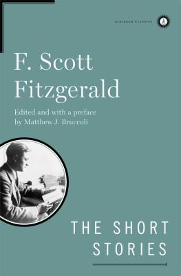 The Short Stories of F. Scott Fitzgerald - Fitzgerald, F Scott, and Bruccoli, Matthew J, Professor