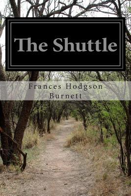 The Shuttle - Burnett, Frances Hodgson