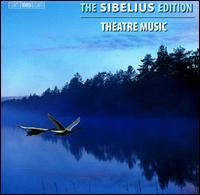 The Sibelius Edition, Vol. 5: Theatre Music - Anna-Lisa Jakobsson (mezzo-soprano); Anssi Hirvonen (tenor); Heikki Keinonen (baritone); Ilkka Sivonen (harmonium);...
