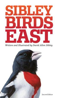 The Sibley Field Guide to Birds of Eastern North America: Second Edition - Sibley, David Allen