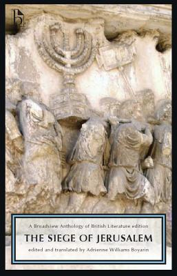 The Siege of Jerusalem: A Broadview Anthology of British Literature Edition - Anonymous, and Williams Boyarin, Adrienne (Editor), and Black, Joseph (Editor)