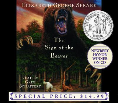 The Sign of the Beaver - Speare, Elizabeth George, and Schaffert, Greg (Read by)