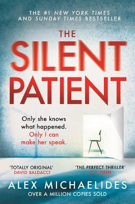 The Silent Patient: The record-breaking, multimillion copy Sunday Times bestselling thriller and Richard & Judy book club pick - Michaelides, Alex