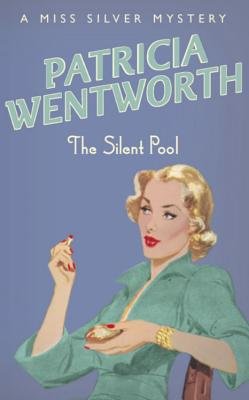 The Silent Pool - Wentworth, Patricia