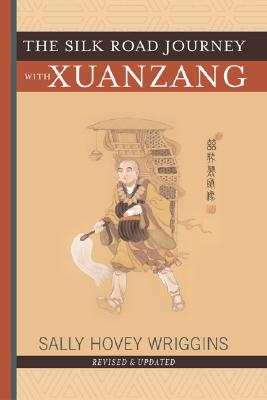 The Silk Road Journey with Xuanzang - Wriggins, Sally