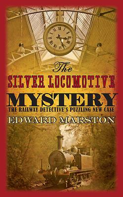The Silver Locomotive Mystery - Marston, Edward