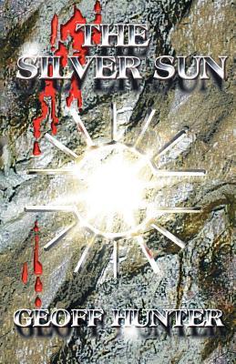 The Silver Sun - Hunter, Geoff
