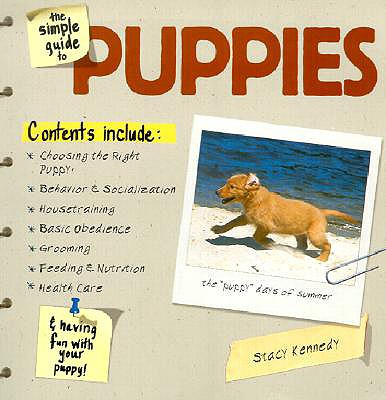 The Simple Guide to Puppies - Kennedy, Stacy, and Barber, Terry Anne