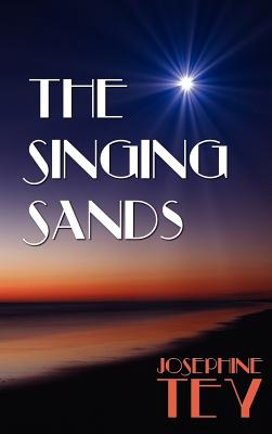 The Singing Sands - Tey, Josephine