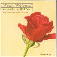 The Single Petal of a Rose: The Essence of Duke Ellington - Marian McPartland