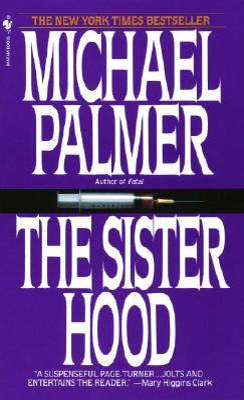 The Sisterhood - Palmer, Michael, M.D.