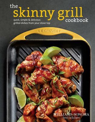 The Skinny Grill Cookbook - The Williams-Sonoma Test Kitchen
