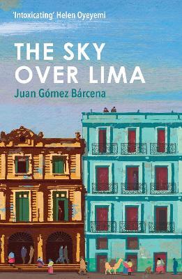 The Sky Over Lima - Barcena, Juan Gomez, and Rosenberg, Andrea (Translated by)