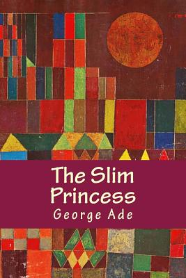 The Slim Princess - Ade, George, and Books, Onlyart (Editor)
