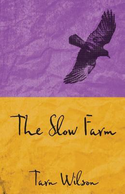 The Slow Farm - Wilson, Tarn
