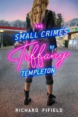 The Small Crimes of Tiffany Templeton - Fifield, Richard