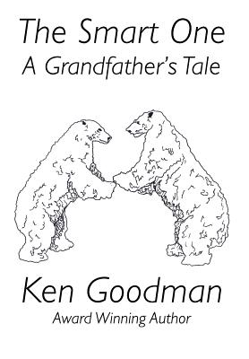 The Smart One: A Grandfather's Tale - Goodman, Ken