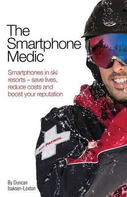 The Smartphone Medic - Isaksen-Loxton, Duncan