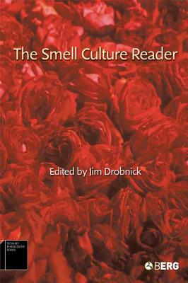 The Smell Culture Reader - Drobnick, Jim (Editor), and Howes, David (Editor)