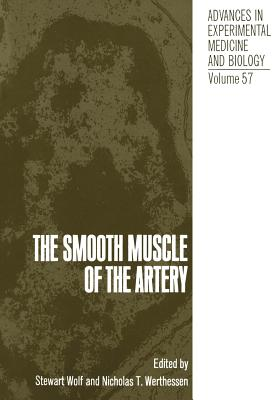 The Smooth Muscle of the Artery - Wolf, Stewart (Editor)