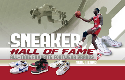 The Sneaker Hall of Fame: All-Time Favorite Footwear Brands - Heard, Neal