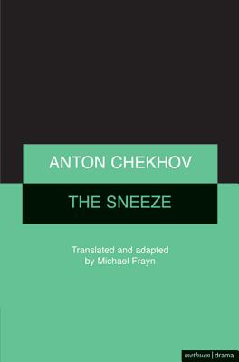 The Sneeze - Frayn, Michael (Translated by), and Chekhov, Anton