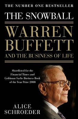 The Snowball: Warren Buffett and the Business of Life - Schroeder, Alice