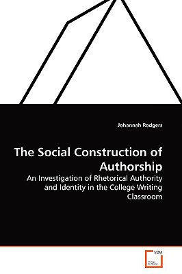 The Social Construction of Authorship - Rodgers, Johannah