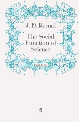 The Social Function of Science - Bernal, J. D.