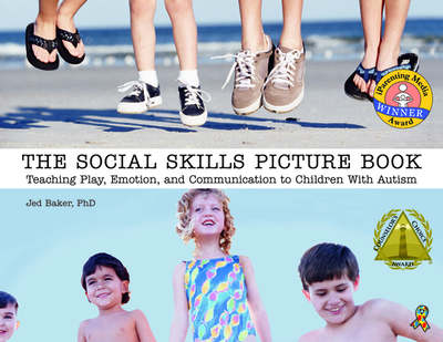 The Social Skills Picture Book: Teaching Communication, Play and Emotion - Baker, Jed, Dr., PH.D.