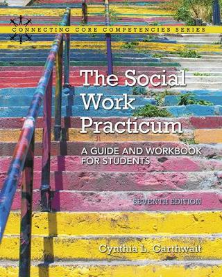 The Social Work Practicum: A Guide and Workbook for Students - Garthwait, Cynthia